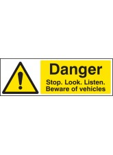 Danger Stop / look / Listen Beware of Vehicles