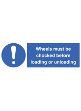 Wheels Must be Chocked Before Loading Or Unloading