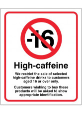 We restrict the sale of high caffeine drinks to customers aged 16 or over